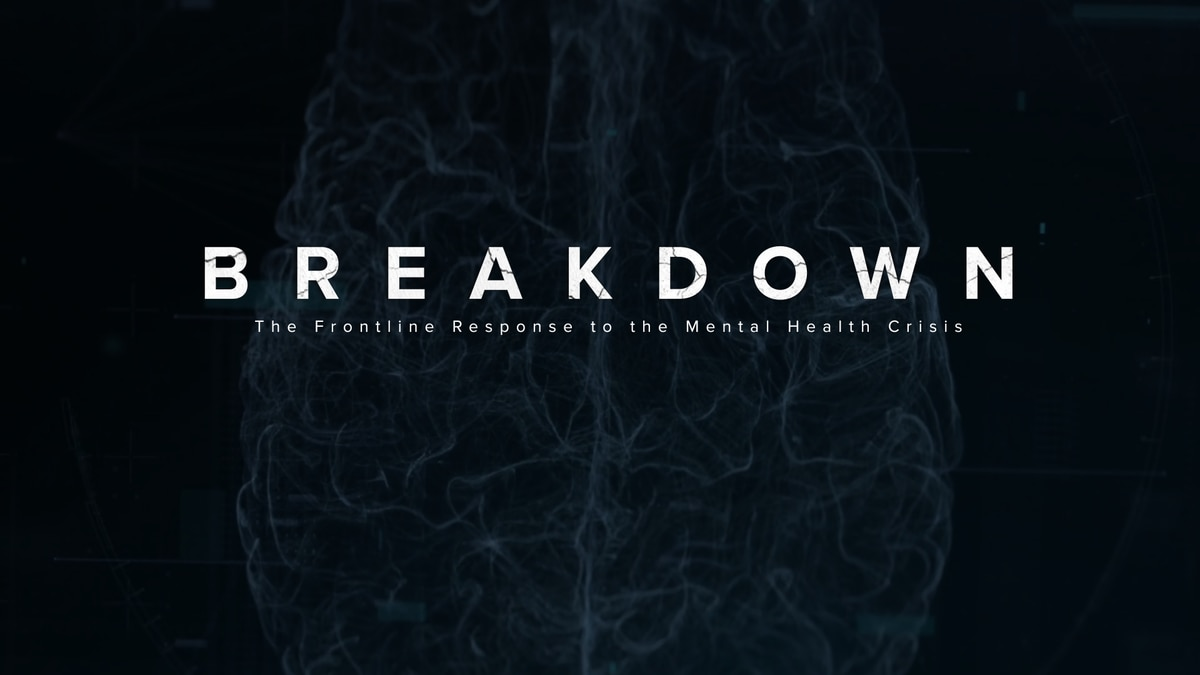 Breakdown: The Frontline Response to the Mental Health Crisis