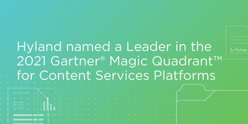 Hyland has been named a Leader in the 2021 Gartner Magic Quadrant for Content Services...