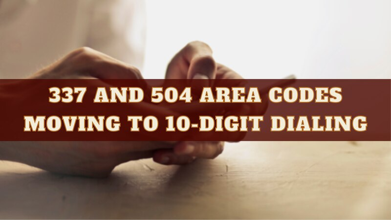 Louisiana residents living in 337 and 504 area codes will soon have to dial 10 digits when...